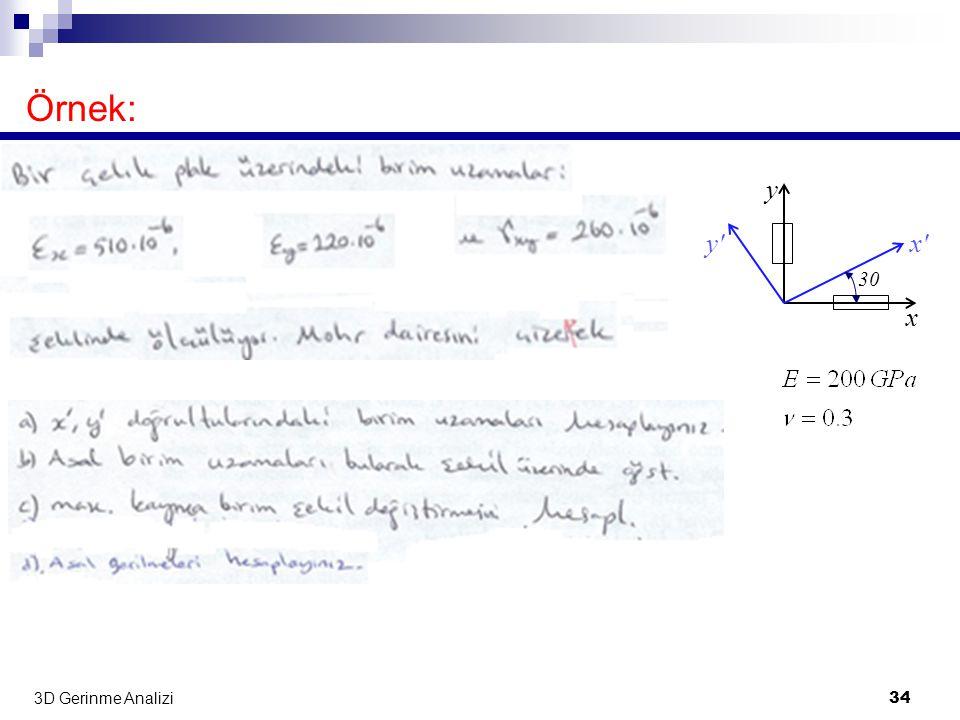 Örnek: x x y y 30 3D Gerinme Analizi
