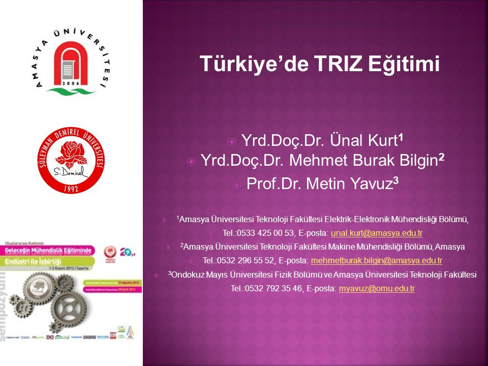 Yrd.Doç.Dr. Mehmet Burak Bilgin2 Prof.Dr. Metin Yavuz3