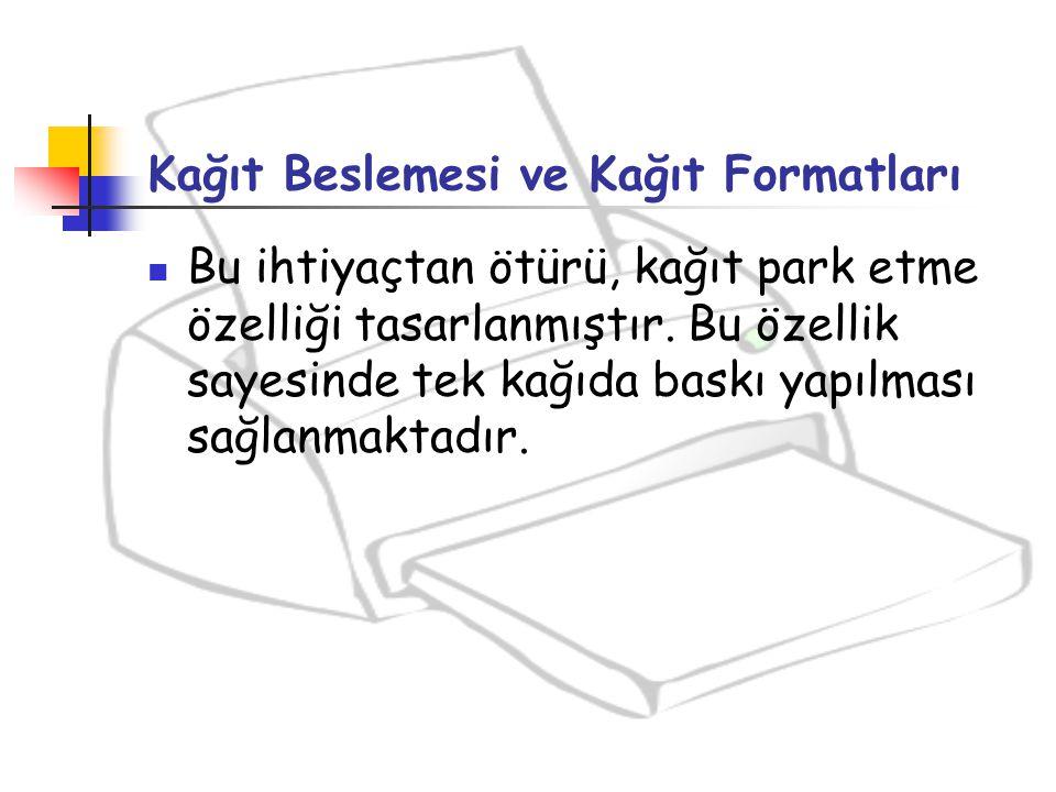 Kağıt Beslemesi ve Kağıt Formatları