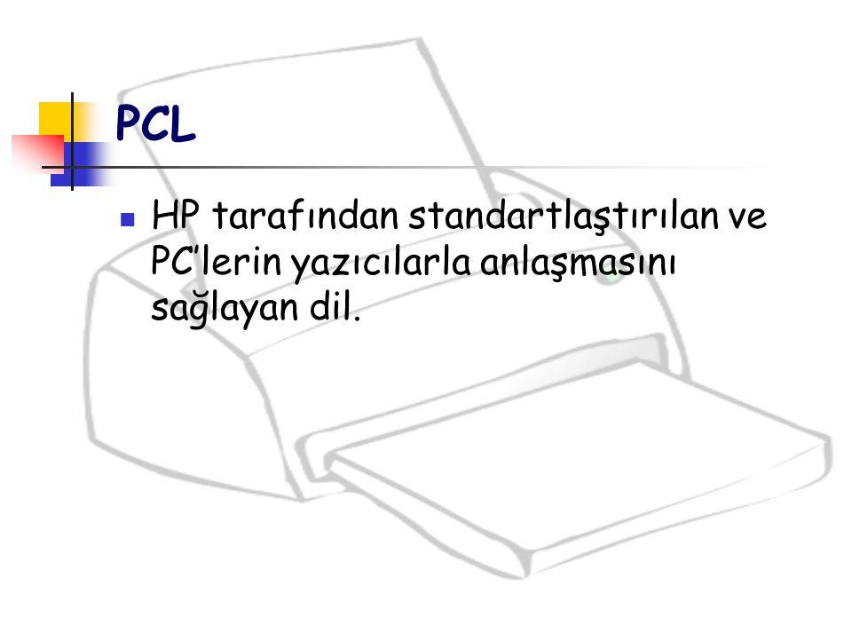 PCL HP tarafından standartlaştırılan ve PC'lerin yazıcılarla anlaşmasını sağlayan dil.
