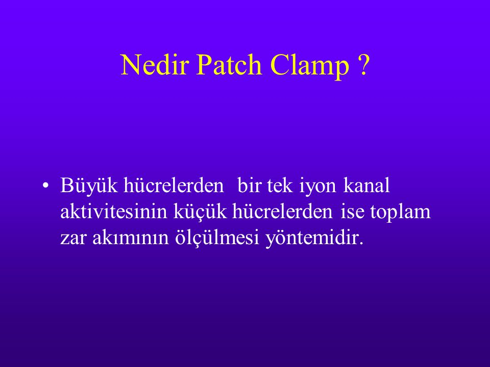 Nedir Patch Clamp .