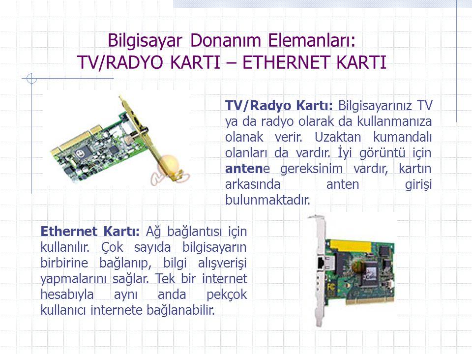 Bilgisayar Donanım Elemanları: TV/RADYO KARTI – ETHERNET KARTI