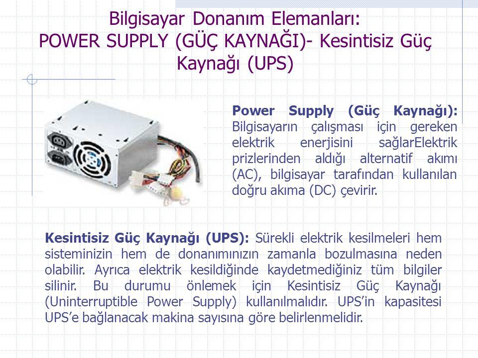 Bilgisayar Donanım Elemanları: POWER SUPPLY (GÜÇ KAYNAĞI)- Kesintisiz Güç Kaynağı (UPS)