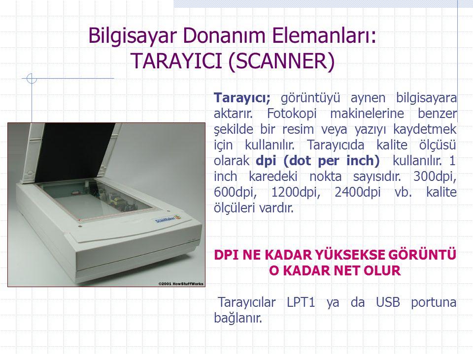Bilgisayar Donanım Elemanları: TARAYICI (SCANNER)