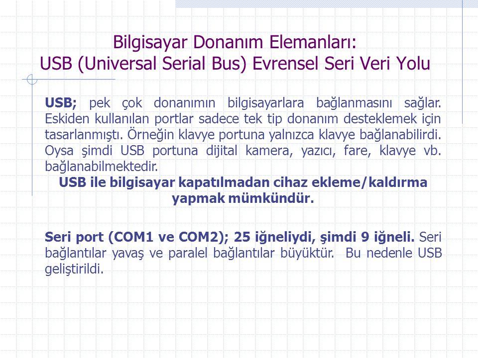 Bilgisayar Donanım Elemanları: USB (Universal Serial Bus) Evrensel Seri Veri Yolu