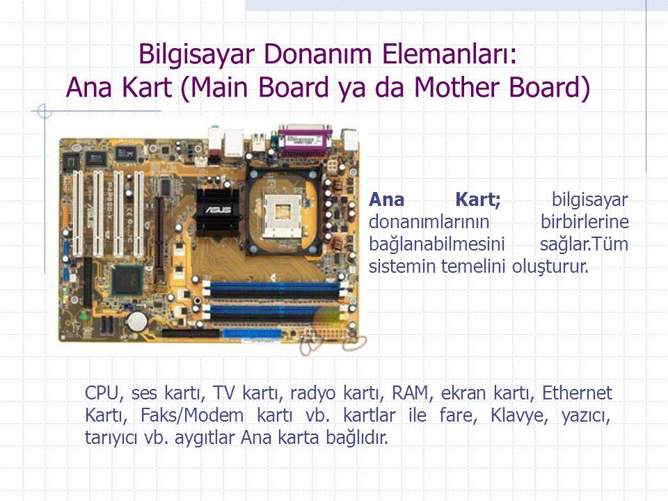 Bilgisayar Donanım Elemanları: Ana Kart (Main Board ya da Mother Board)