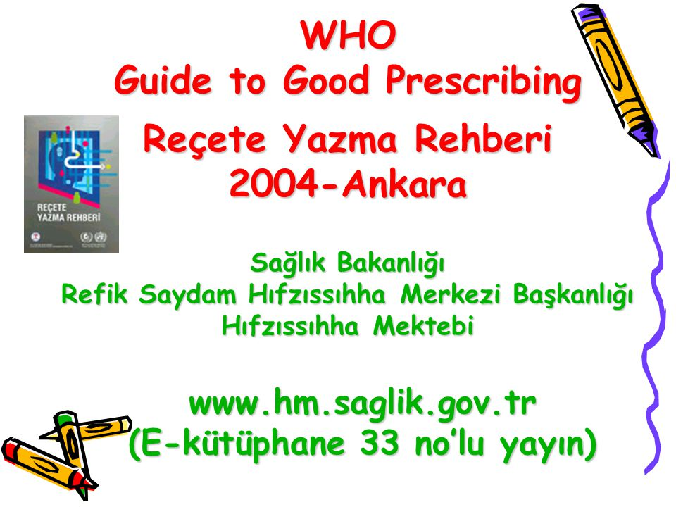 WHO Guide to Good Prescribing Reçete Yazma Rehberi 2004-Ankara