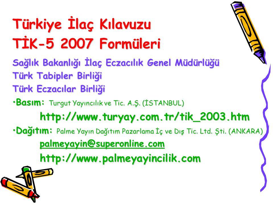Türkiye İlaç Kılavuzu TİK-5 2007 Formüleri