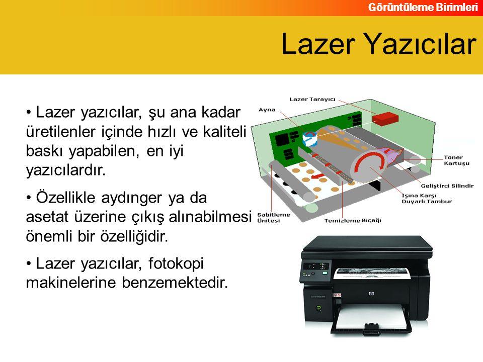 Lazer Yazıcılar Lazer yazıcılar, şu ana kadar üretilenler içinde hızlı ve kaliteli baskı yapabilen, en iyi yazıcılardır.