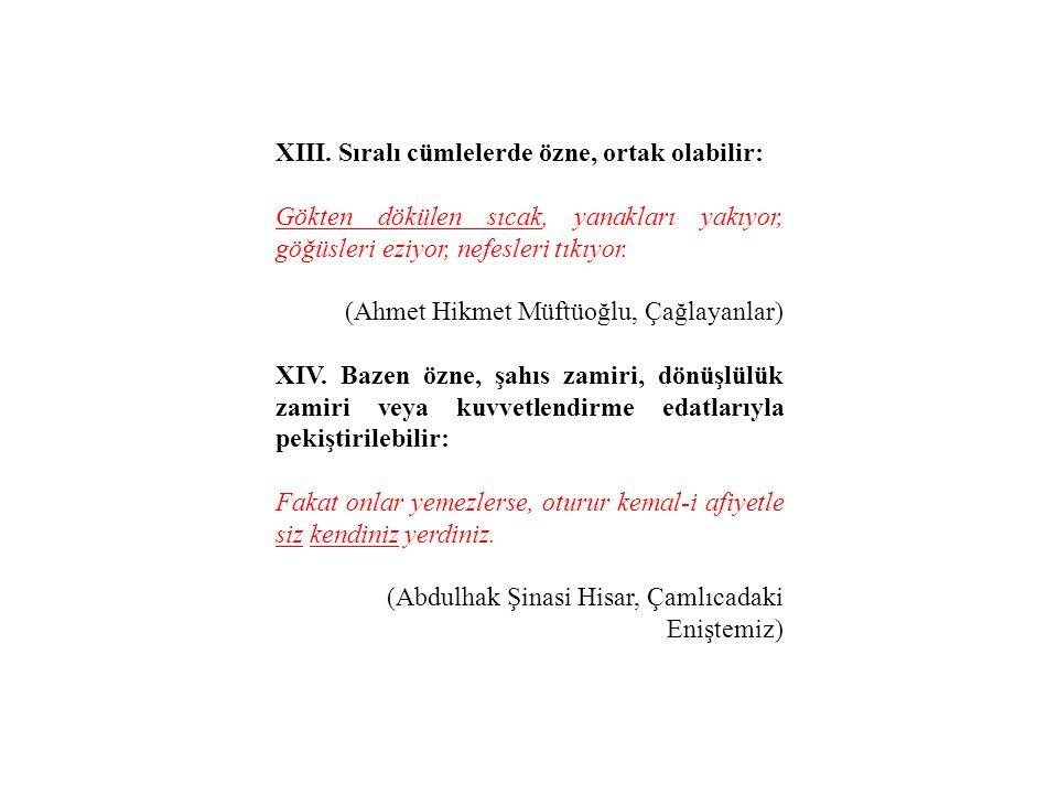 XIII. Sıralı cümlelerde özne, ortak olabilir: