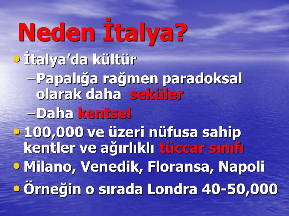 Neden İtalya İtalya'da kültür