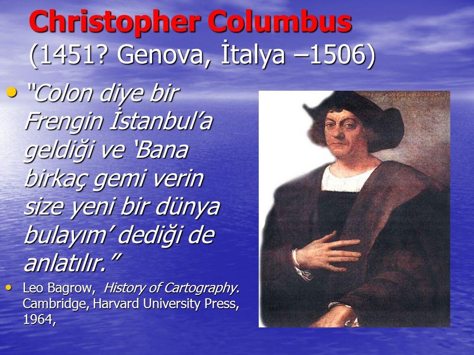 Christopher Columbus (1451 Genova, İtalya –1506)