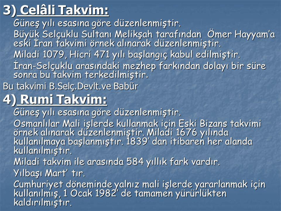 3) Celâli Takvim: 4) Rumi Takvim: