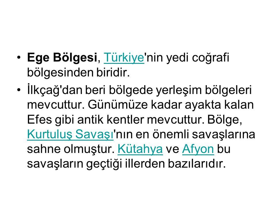 Ege Bölgesi, Türkiye nin yedi coğrafi bölgesinden biridir.