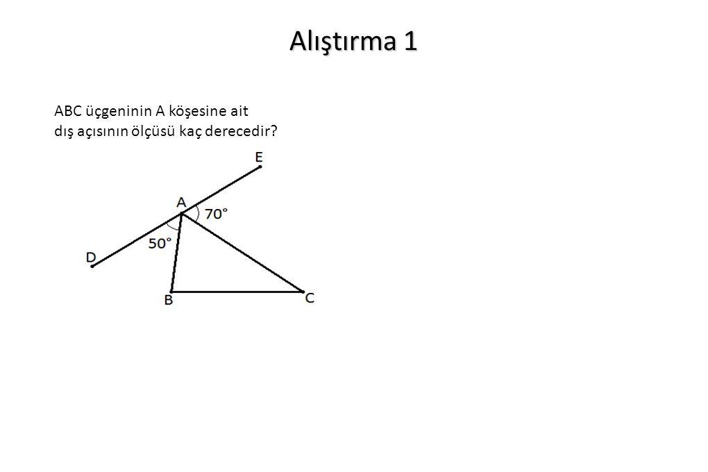 Alıştırma 1 ABC üçgeninin A köşesine ait