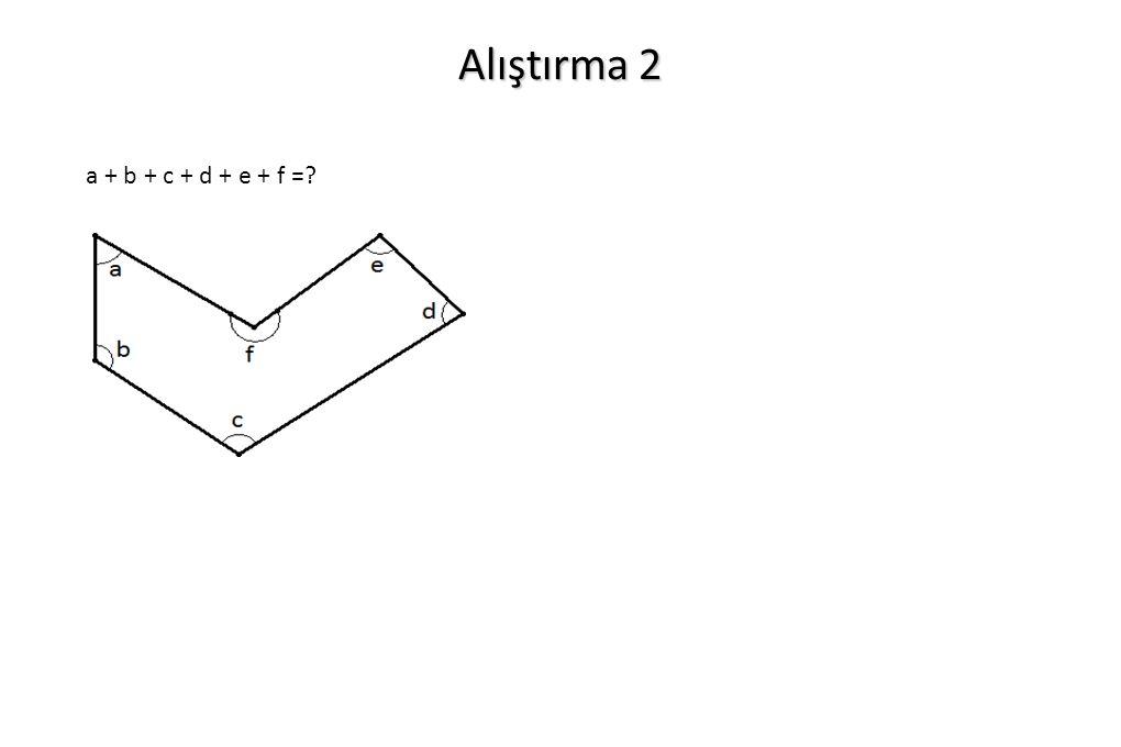 Alıştırma 2 a + b + c + d + e + f =