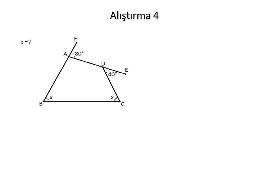 Alıştırma 4 x =
