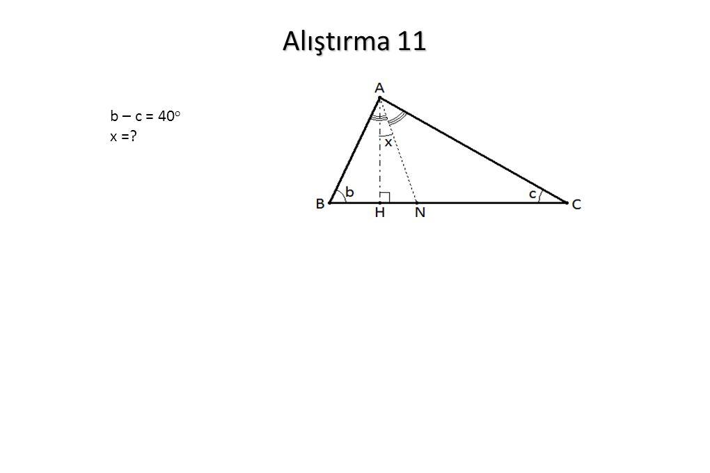 Alıştırma 11 b – c = 40o x =