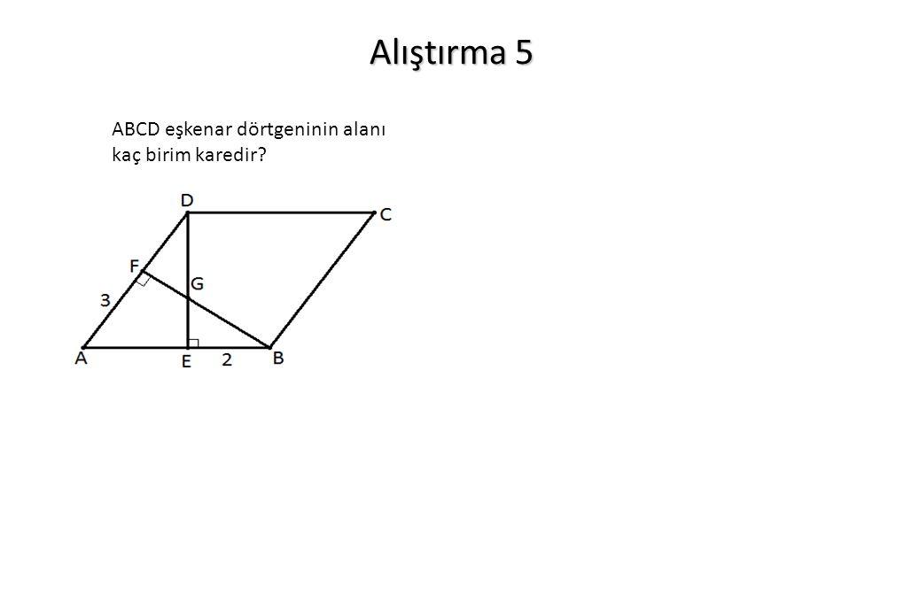 Alıştırma 5 ABCD eşkenar dörtgeninin alanı kaç birim karedir