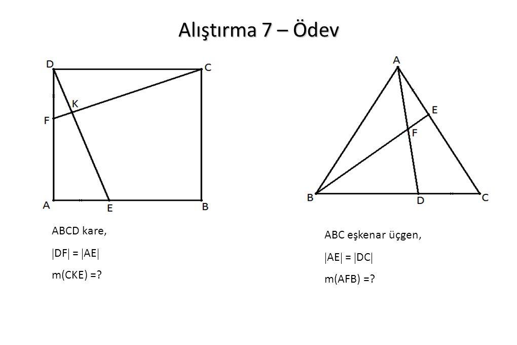 Alıştırma 7 – Ödev ABCD kare, ABC eşkenar üçgen, DF = AE