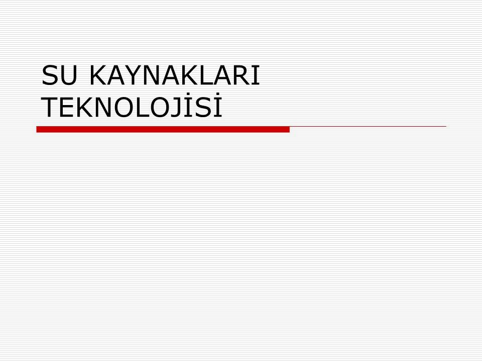 SU KAYNAKLARI TEKNOLOJİSİ