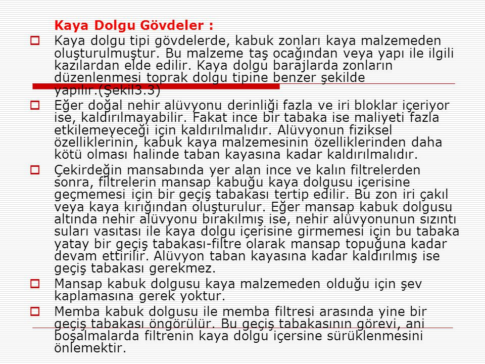 Kaya Dolgu Gövdeler :