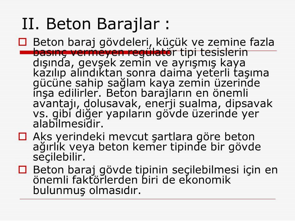 II. Beton Barajlar :