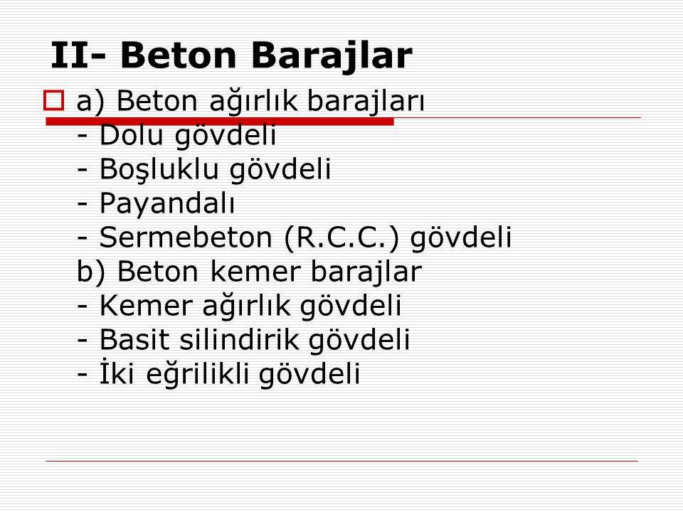 II- Beton Barajlar