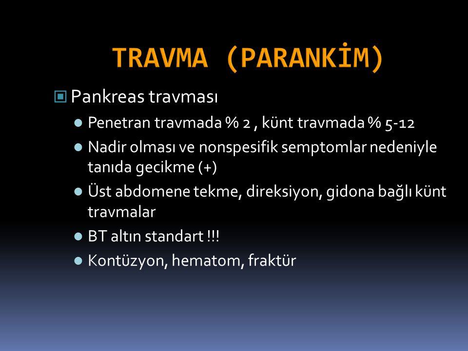 TRAVMA (PARANKİM) Pankreas travması