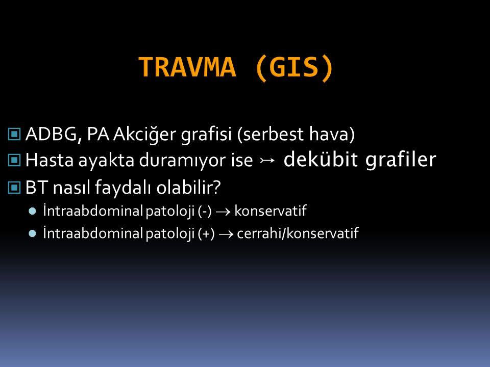TRAVMA (GIS) ADBG, PA Akciğer grafisi (serbest hava)