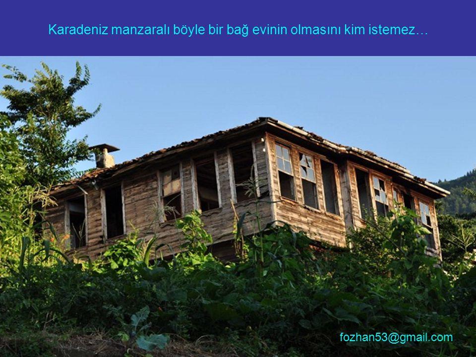 Karadeniz manzaralı böyle bir bağ evinin olmasını kim istemez…