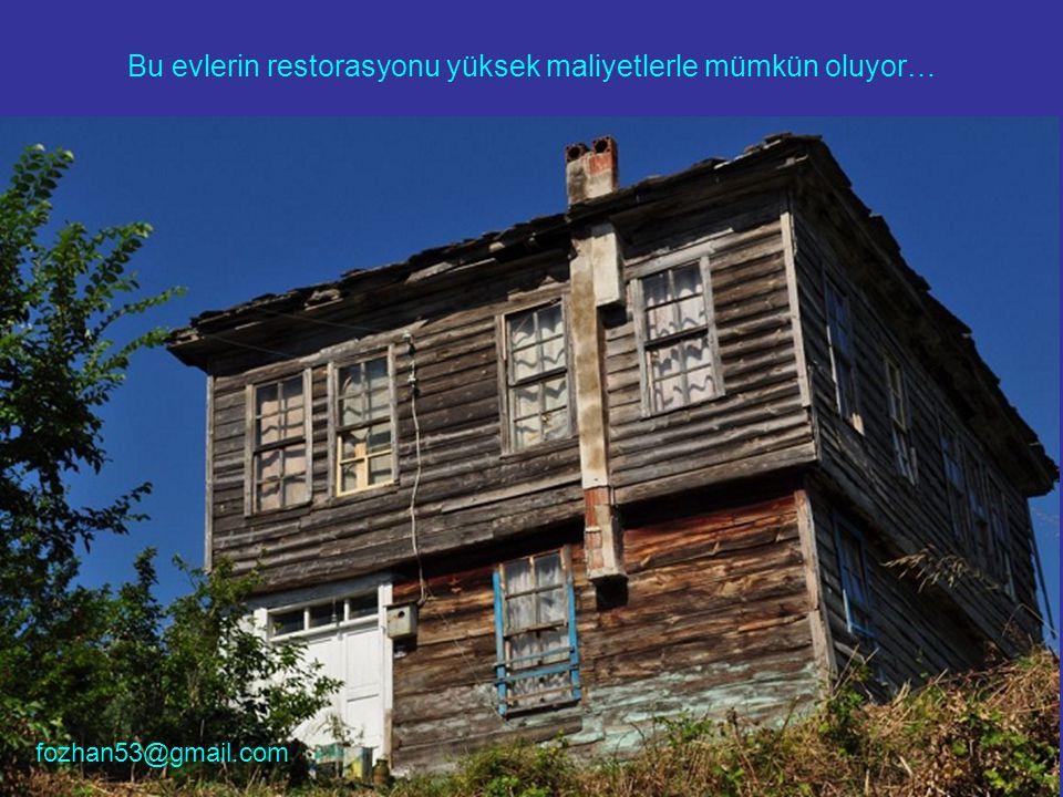 Bu evlerin restorasyonu yüksek maliyetlerle mümkün oluyor…