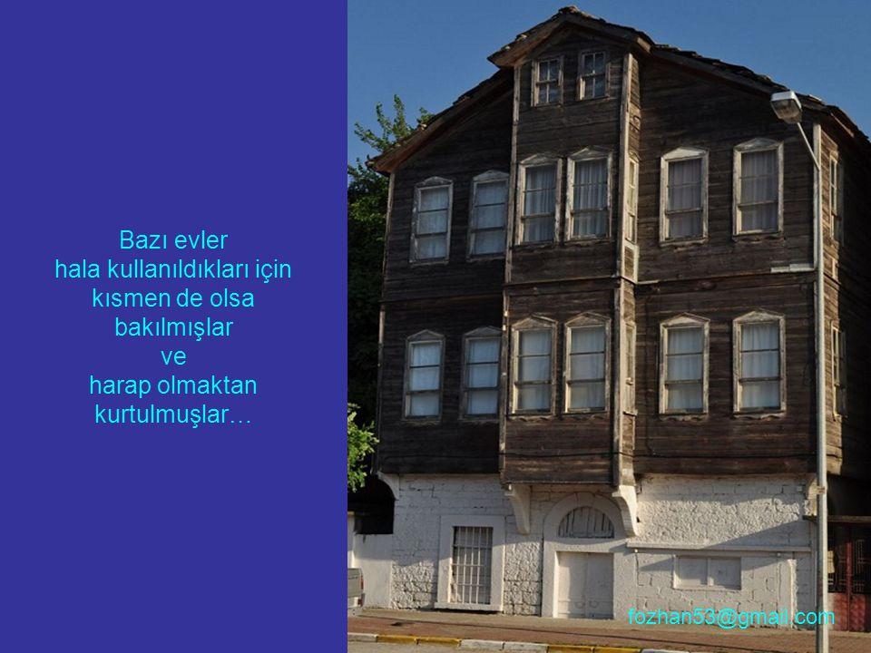 Bazı evler hala kullanıldıkları için kısmen de olsa bakılmışlar ve harap olmaktan kurtulmuşlar…
