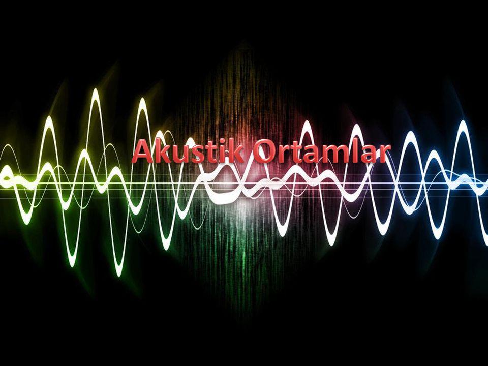 Akustik Ortamlar
