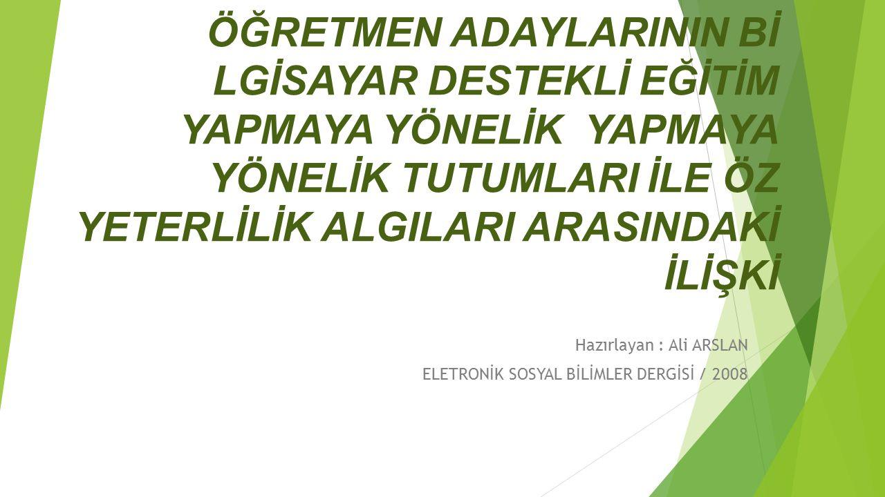 Hazırlayan : Ali ARSLAN ELETRONİK SOSYAL BİLİMLER DERGİSİ / 2008