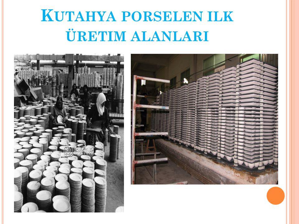 Kutahya porselen ilk üretim alanlari
