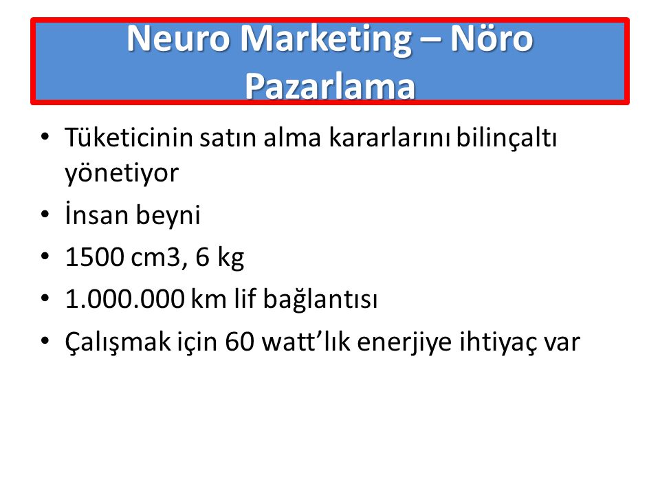 Neuro Marketing – Nöro Pazarlama