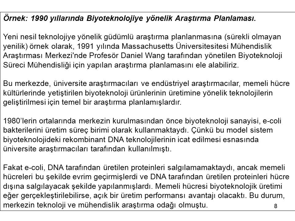 Örnek: 1990 yıllarında Biyoteknolojiye yönelik Araştırma Planlaması.