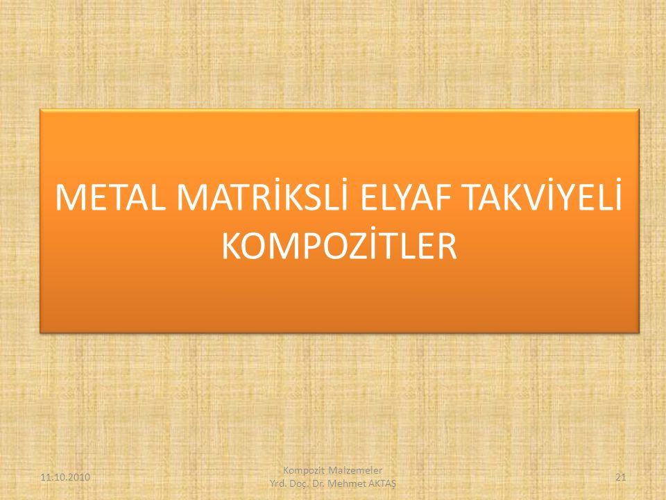 METAL MATRİKSLİ ELYAF TAKVİYELİ KOMPOZİTLER