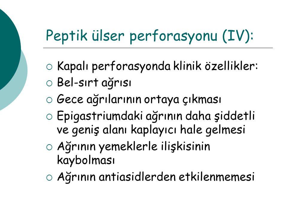 Peptik ülser perforasyonu (IV):