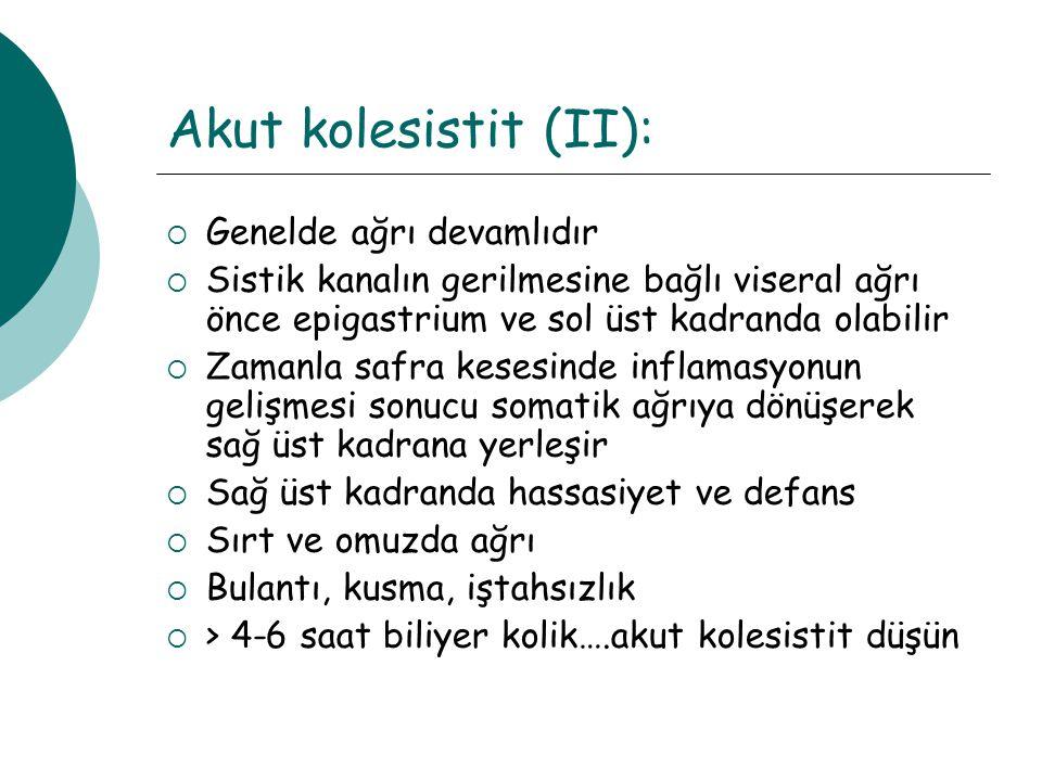 Akut kolesistit (II): Genelde ağrı devamlıdır