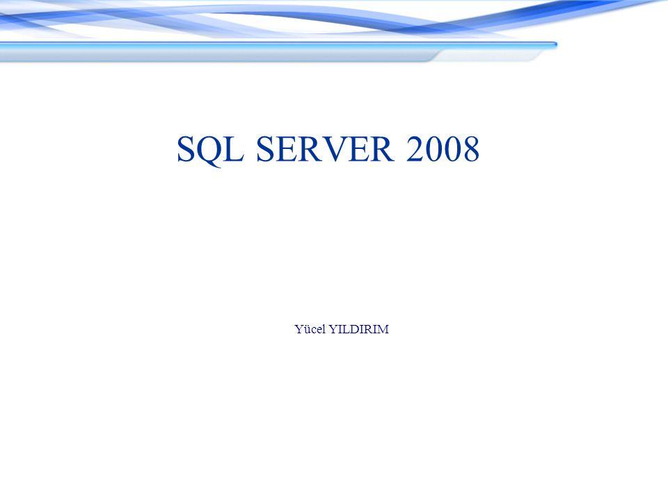 SQL SERVER 2008 Yücel YILDIRIM