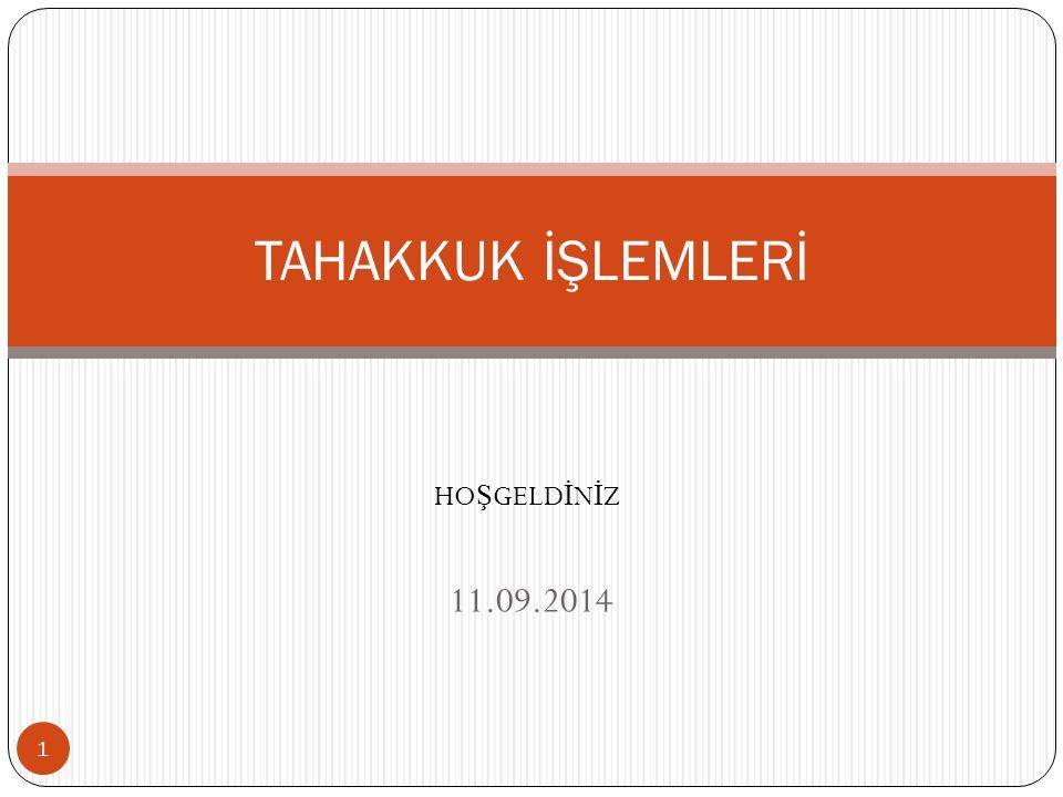 TAHAKKUK İŞLEMLERİ HOŞGELDİNİZ 11.09.2014