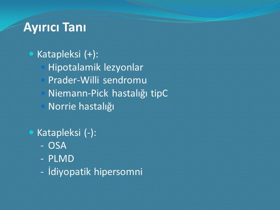 Ayırıcı Tanı Katapleksi (+): Hipotalamik lezyonlar