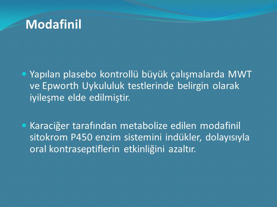 Modafinil Yapılan plasebo kontrollü büyük çalışmalarda MWT ve Epworth Uykululuk testlerinde belirgin olarak iyileşme elde edilmiştir.