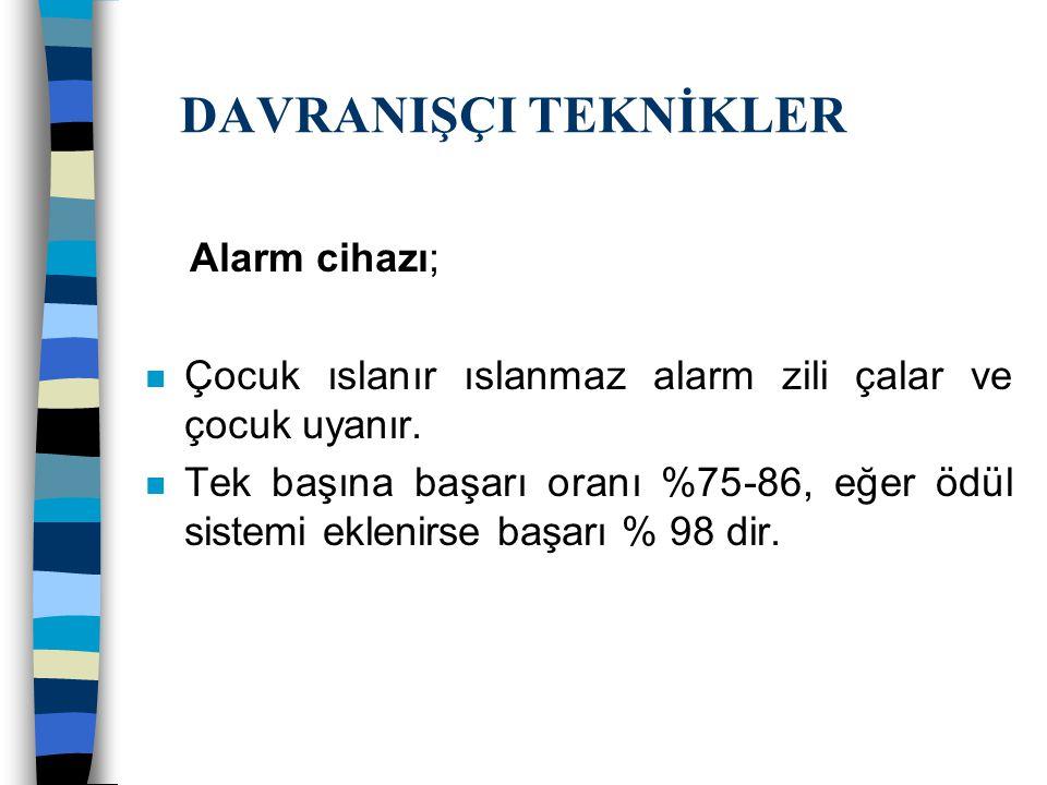 DAVRANIŞÇI TEKNİKLER Alarm cihazı;