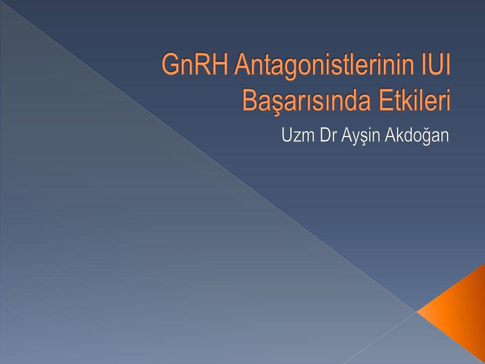GnRH Antagonistlerinin IUI Başarısında Etkileri