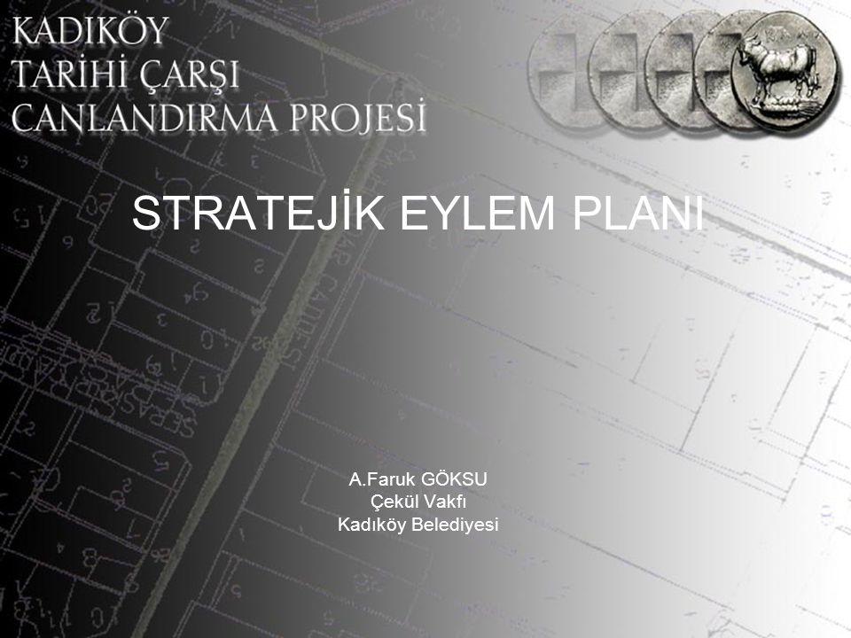 STRATEJİK EYLEM PLANI A.Faruk GÖKSU Çekül Vakfı Kadıköy Belediyesi