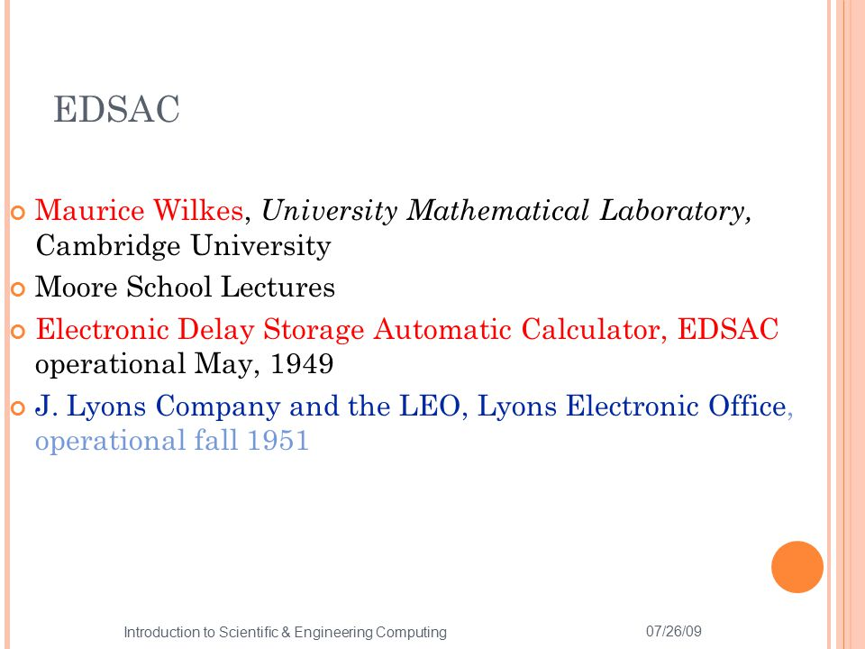 EDSAC Maurice Wilkes, University Mathematical Laboratory, Cambridge University. Moore School Lectures.