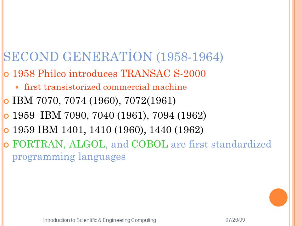 SECOND GENERATİON (1958-1964) 1958 Philco introduces TRANSAC S-2000